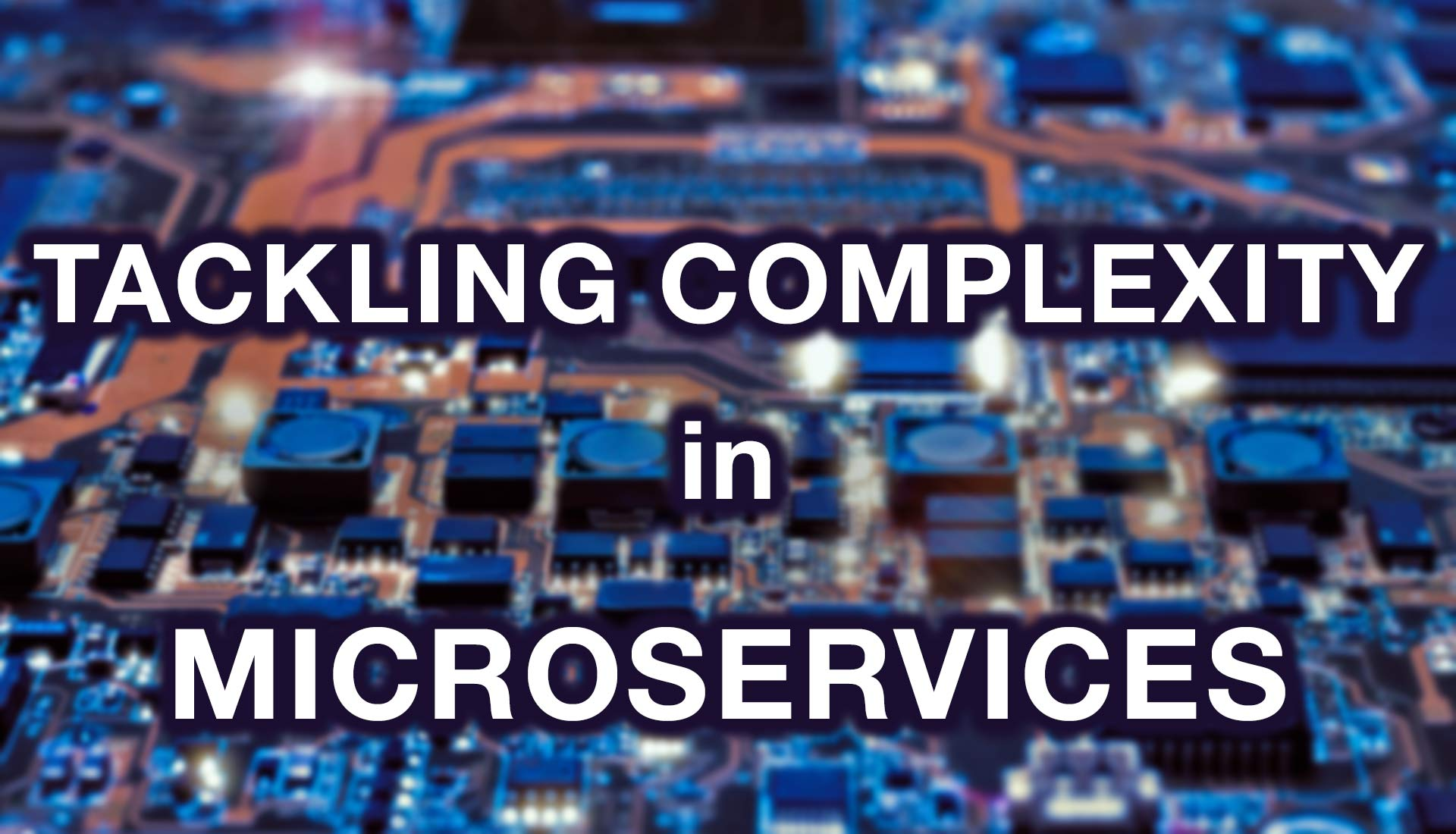 Tackling Complexity in Microservices